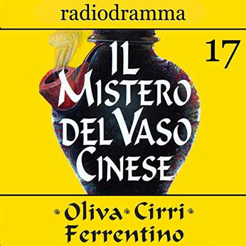 Il mistero del vaso cinese 17 | Carlo Oliva