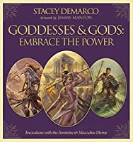 Goddesses & Gods: Embrace the Power: Invocations With the Feminine & Masculine Divine