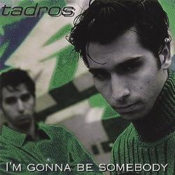 I'm Gonna Be Somebody [Import USA]