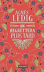 On regrettera plus tard - COLLECTOR d'Agnès LEDIG