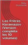 Les Frères Karamazov (Version complète les 10 volumes) - Format Kindle - 1,91 €