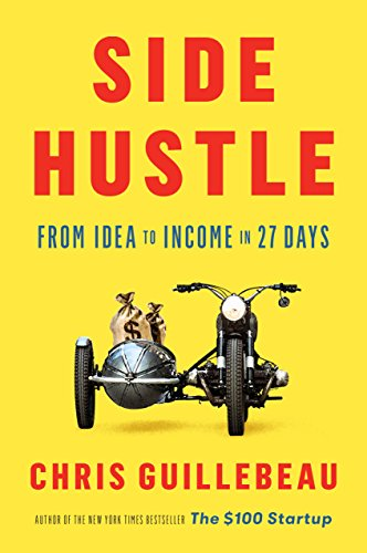 Side Hustle: From Idea to Income in 27 Days (English Edition)