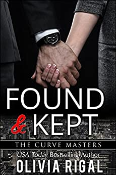 Found and Kept (The Curve Masters Book 3) by [Olivia Rigal]