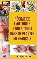 Régime de l'arthrite & Nutrition à base de plantes En français