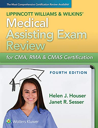 Compare Textbook Prices for Medical Assisting Exam Review for CMA, RMA & CMAS Certification 4 Edition ISBN 9781284242508 by Houser, Helen