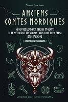Anciens contes nordiques: Découvrez les dieux, déesses et géants le la mythologie des Vikings: Odin, Loki, Thor, Freya et plus encore (Livre pour jeunes lecteurs et étudiants)