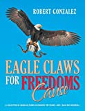 Eagle Claws for Freedoms Cause: (A Collection of American Poems on Draining the Swamp) Hint: Mask Not Required.)