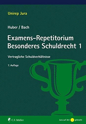 Examens-Repetitorium Besonderes Schuldrecht 1: Vertragliche Schuldverhältnisse (Unirep Jura)