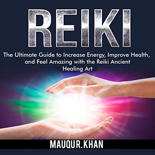 Reiki     The Ultimate Guide to Increase Energy, Improve Health, and Feel Amazing with the Reiki Ancient Healing Art              Written by:                                                                                                                                 Mauqu R. Khan                               Narrated by:                                                                                                                                 Jesse Gross                      Length: 20 mins     Not rated yet     Overall 0.0