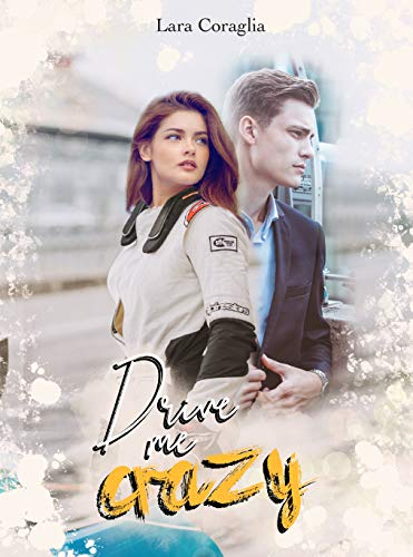 Drive Me Crazy (Italian Edition)