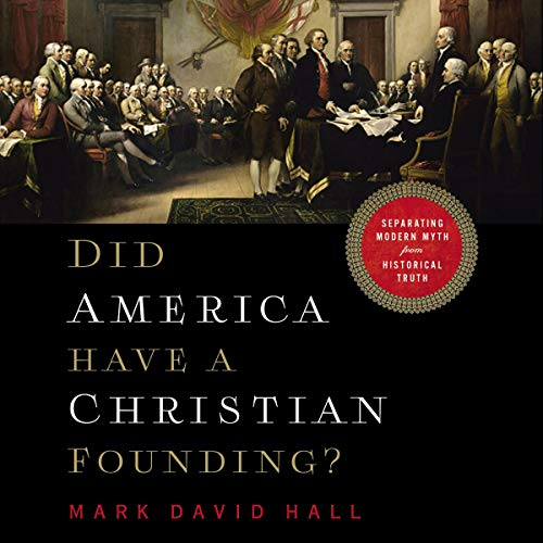 Did America Have a Christian Founding?     Separating Modern Myth from Historical Truth              De :                                                                                                                                 Mark David Hall                           Durée : 5 h et 20 min     Pas de notations     Global 0,0