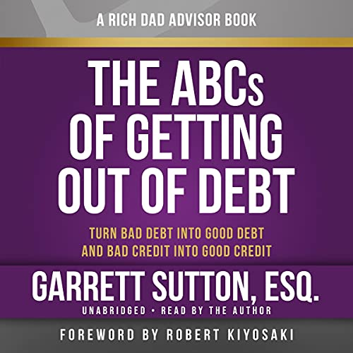 Rich Dad Advisors: The ABCs of Getting Out of Debt Audiobook By Garrett Sutton cover art