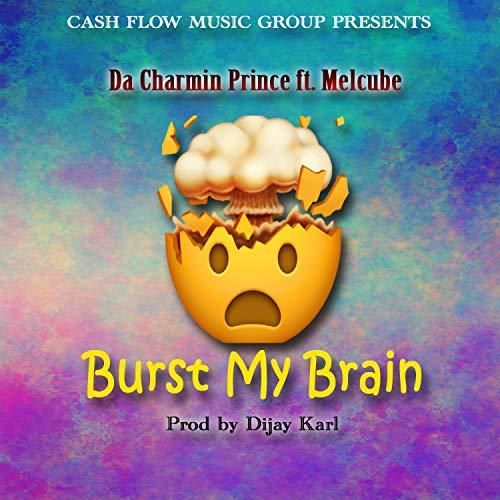 Burst My Brain (feat. Melcube) Image
