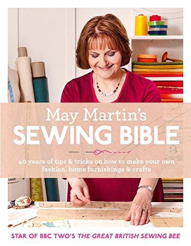 May Martin's Sewing Bible: 40 years of tips and tricks