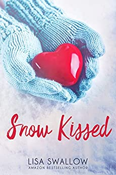 Snow Kissed: An English Christmas Holiday Romance by [Lisa Swallow]
