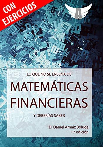 Lo que no se enseña de Matemáticas Financieras y deberías saber