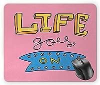 インスピレーションマウスパッド、Life Goes On Phrase Moving on Concept Future Psychological Pink Azure Blue Earth Yellow Mouse Pad