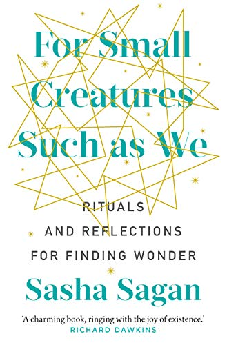 For Small Creatures Such As We: Rituals and reflections for finding wonder (English Edition)