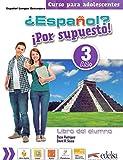 ¿Español? ¡Por supuesto! 3-A2+ - libro del alumno: Libro del alumno 3 (A2+) (Métodos - Adolescentes - Español por supuesto - Nivel A2+)