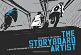 The Storyboard Artist: A Guide to Freelancing in Film, TV, and Advertising