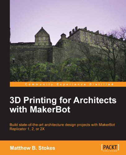 3D Printing for Architects with MakerBot (English Edition)