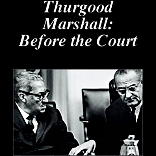 Thurgood Marshall: Before the Court audiobook cover art