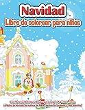 Navidad libro para colorear para niños: Gran libro navideño para dibujar que incluye a Papá Noel, renos, muñecos de nieve, árboles de Navidad, bastón de caramelo y más adentro!