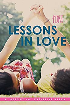 Lessons in Love (Flirt) by [A. Destiny, Catherine Hapka]