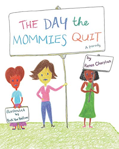 The Day the Mommies Quit