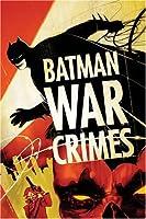 Batman: War Crimes by Andersen Gebrych Devin Grayson Bill Willingham Bruce Jones Will Pfeifer(2006-02-01)
