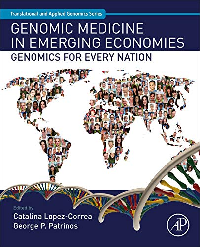 Genomic Medicine in Emerging Economies: Genomics for Every Nation (Translational and Applied Genomics)