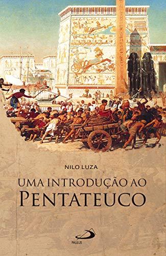 Uma introdução ao Pentateuco (A Bíblia e o Povo)