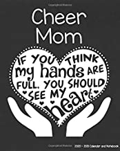 Cheer Mom 2020-2021 Calendar and Notebook: If You Think My Hands Are Full You Should See My Heart: 2-year Monthly Organizer (Jan 2020 - Dec 2021); ... Notes Pages , Expense Log, Password Logins