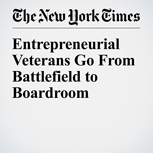 Entrepreneurial Veterans Go From Battlefield to Boardroom audiobook cover art