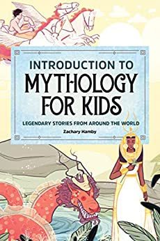 Book's Cover of Introduction to Mythology for Kids: Legendary Stories from Around the World (English Edition) Versión Kindle