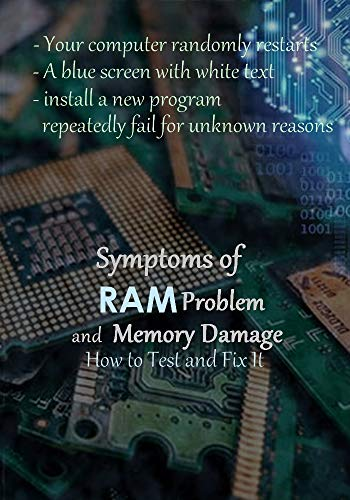 How to Test and Fix a RAM Problem and memory Damage ( Symptoms  and solutions ) (English Edition)