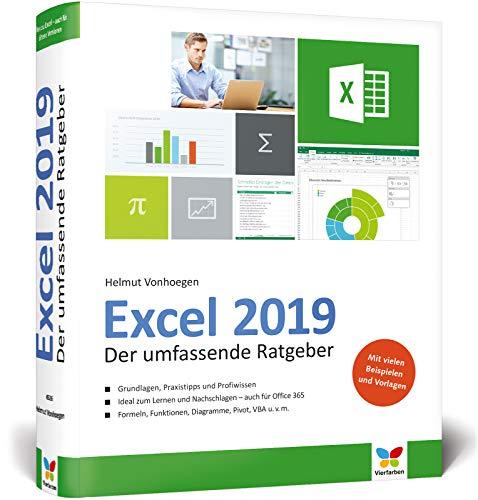 Excel 2019: Der umfassende Ratgeber, komplett in Farbe. Alles, was Sie über Excel wissen wollen. Zum Lernen und Nachschlagen. Auch für Office 365