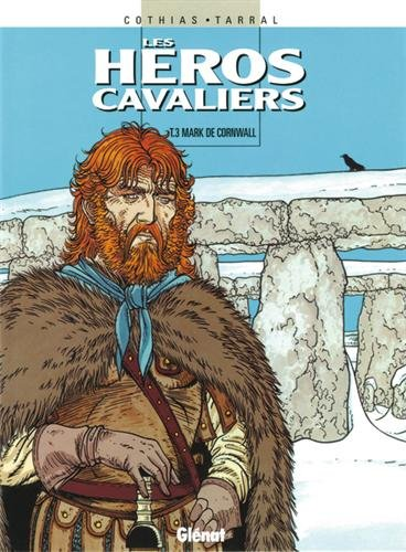 Les Héros cavaliers - Tome 03: Mark de Cornwall