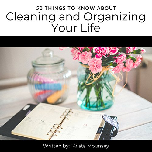 50 Things to Know About Cleaning and Organizing Your Life audiobook cover art