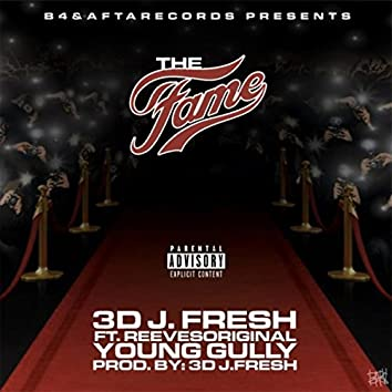 The Fame (feat. Young Gully & Reeves Original)