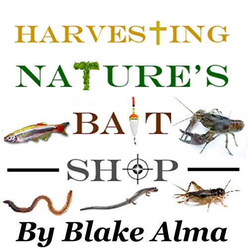 Harvesting Nature's Bait Shop audiobook cover art