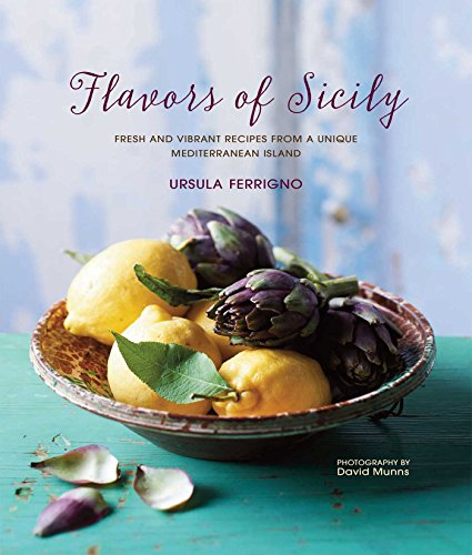 Image of Flavors of Sicily: Fresh and vibrant recipes from a unique Mediterranean island
