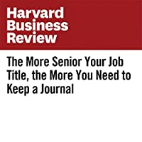 The More Senior Your Job Title, the More You Need to Keep a Journal's image