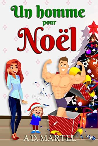 Un homme pour Noël: Une romance de Noël drôle et...
