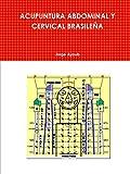 ACUPUNTURA ABDOMINAL Y CERVICAL BRASILEÑA