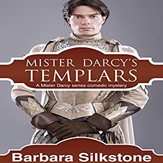 Mister Darcy's Templars     A Mister Darcy Series Comedic Mystery              By:                                                                                                                                 Barbara Silkstone                               Narrated by:                                                                                                                                 Jannie Meisberger                      Length: 4 hrs and 11 mins     19 ratings     Overall 4.3