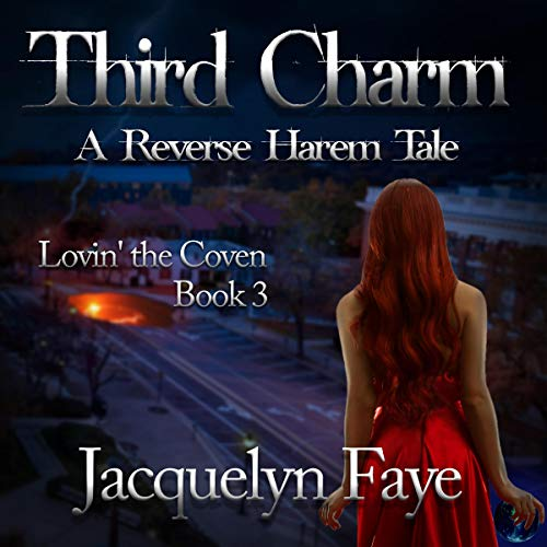 Third Charm: A Reverse Harem Tale Audiobook By Jacquelyn Faye cover art