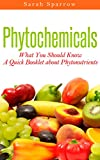 Phytochemicals: What You Should Know - A...