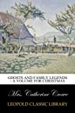 Ghosts and Family Legends - A Volume for Christmas
