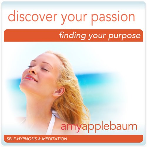 Discover Your Passion (Self-Hypnosis & Meditation) audiobook cover art